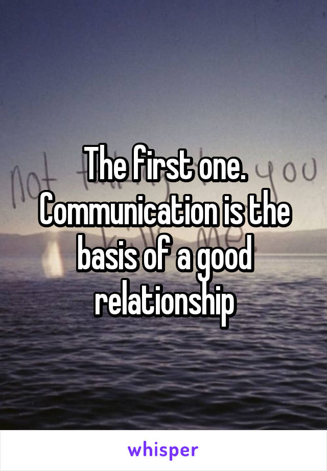 Basis of a good relationship