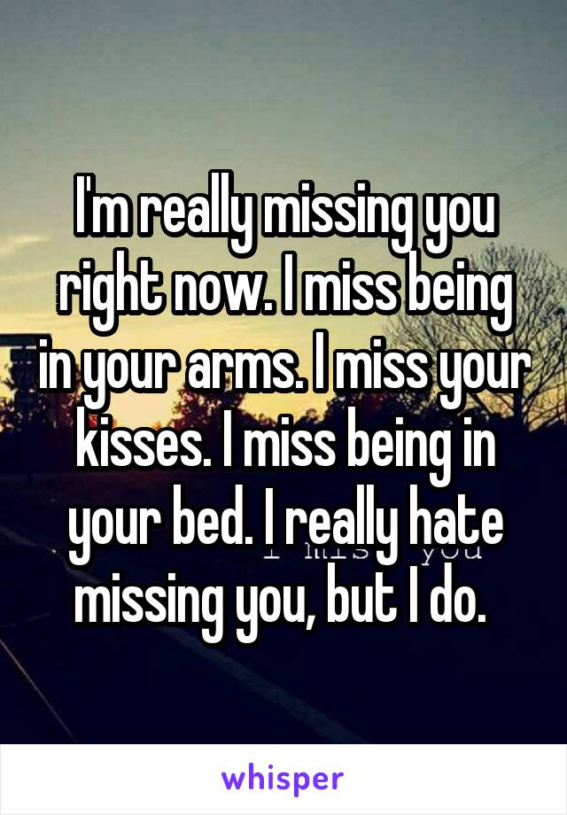 i m really missing you