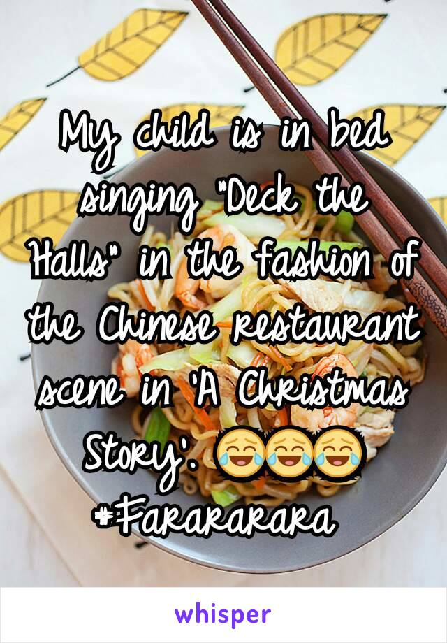 my child is in bed singing deck the halls in the fashion of the chinese restaurant scene in a christmas story - Christmas Story Chinese Restaurant Scene
