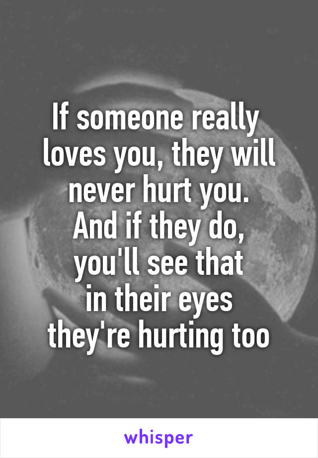 Hurting someone who loves you