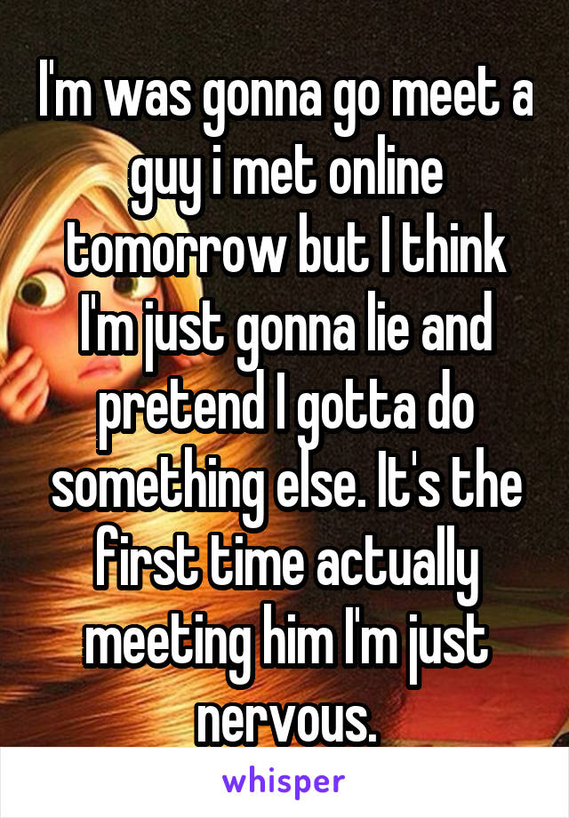 I want to meet a guy i met online