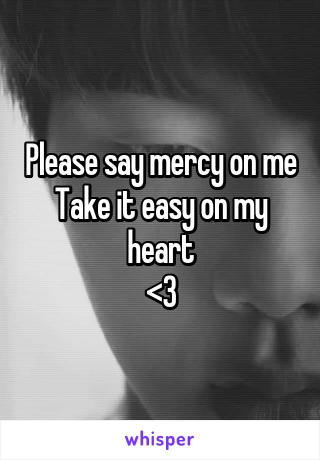 Take It Easy On Me