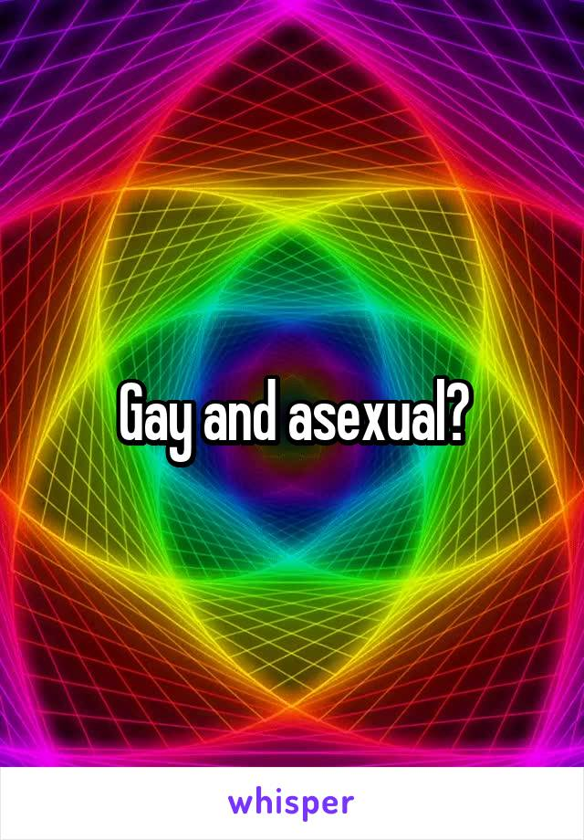 Gay and asexual?