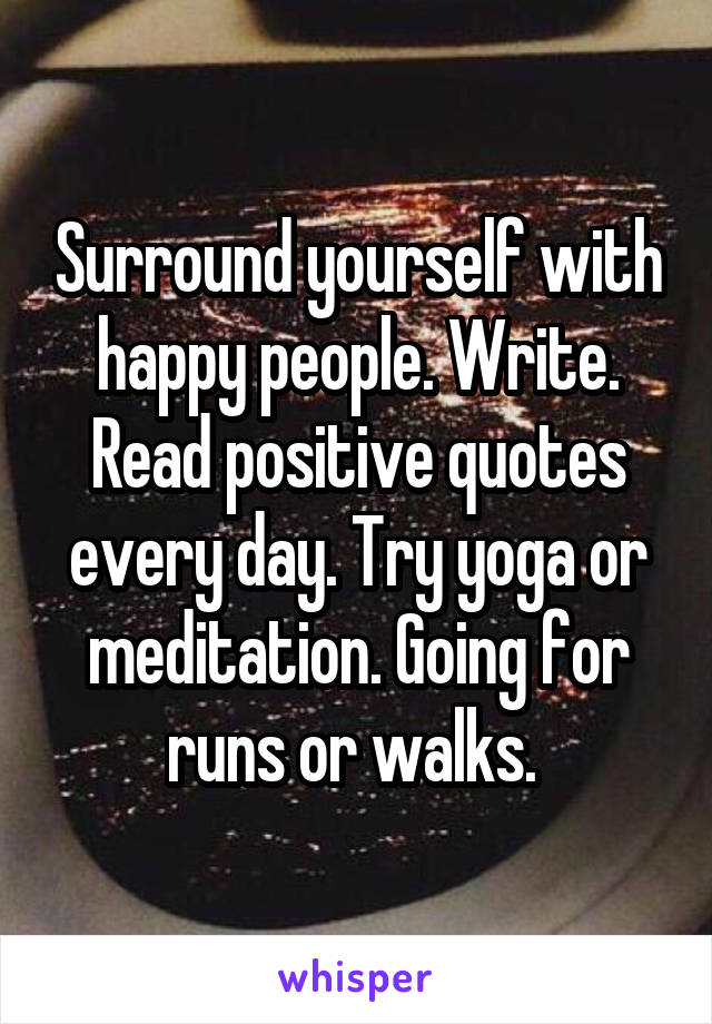 Surround Yourself With Happy People Write Read Positive Quotes