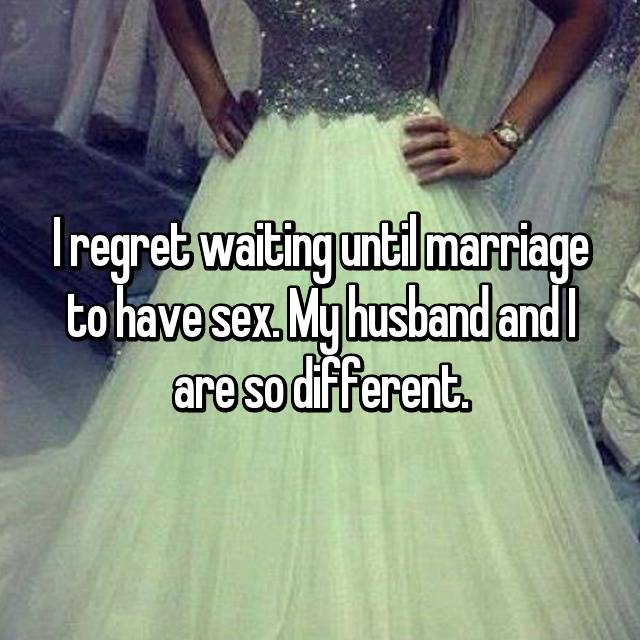 I regret waiting until marriage to have sex. My husband and I are so different.