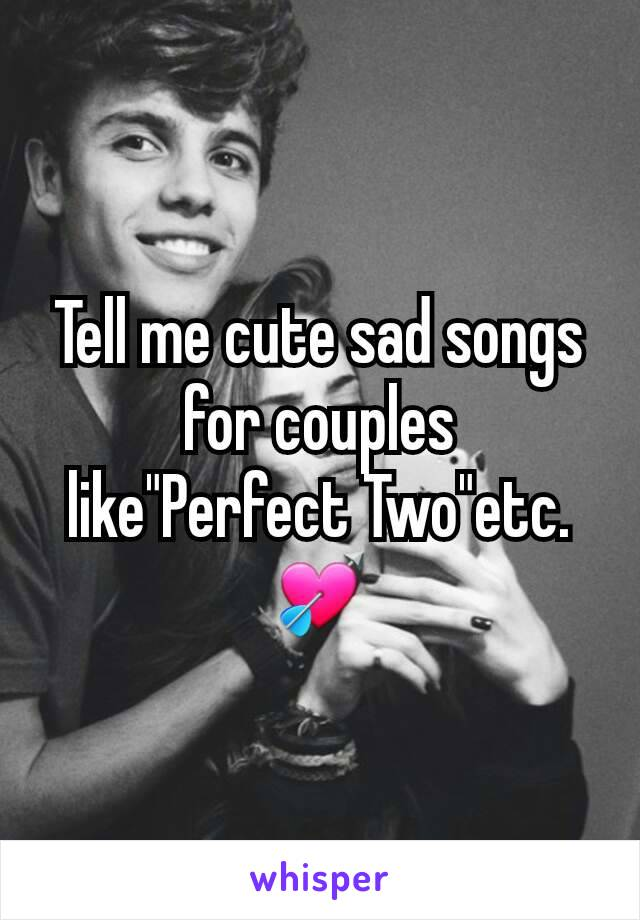Songs like perfect two