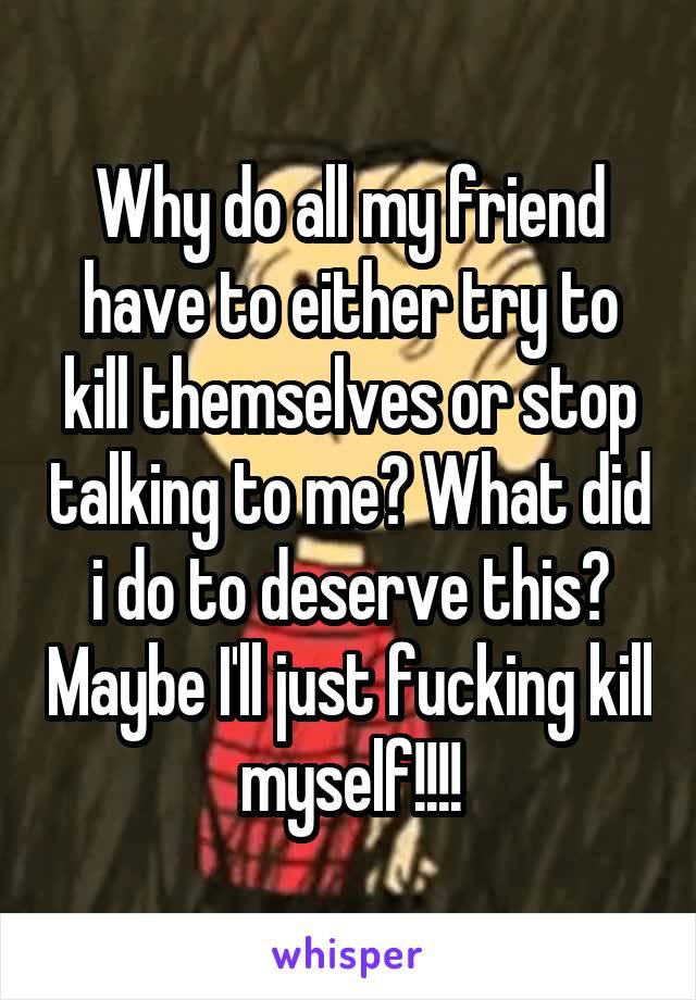 just fucking kill yourself