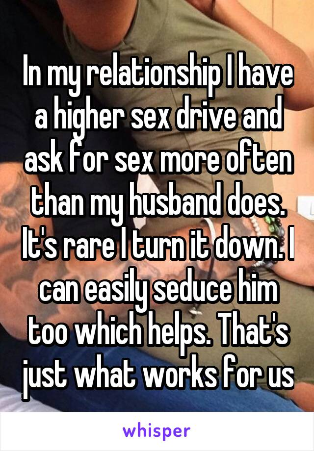 I have a higher sex drive than my wife