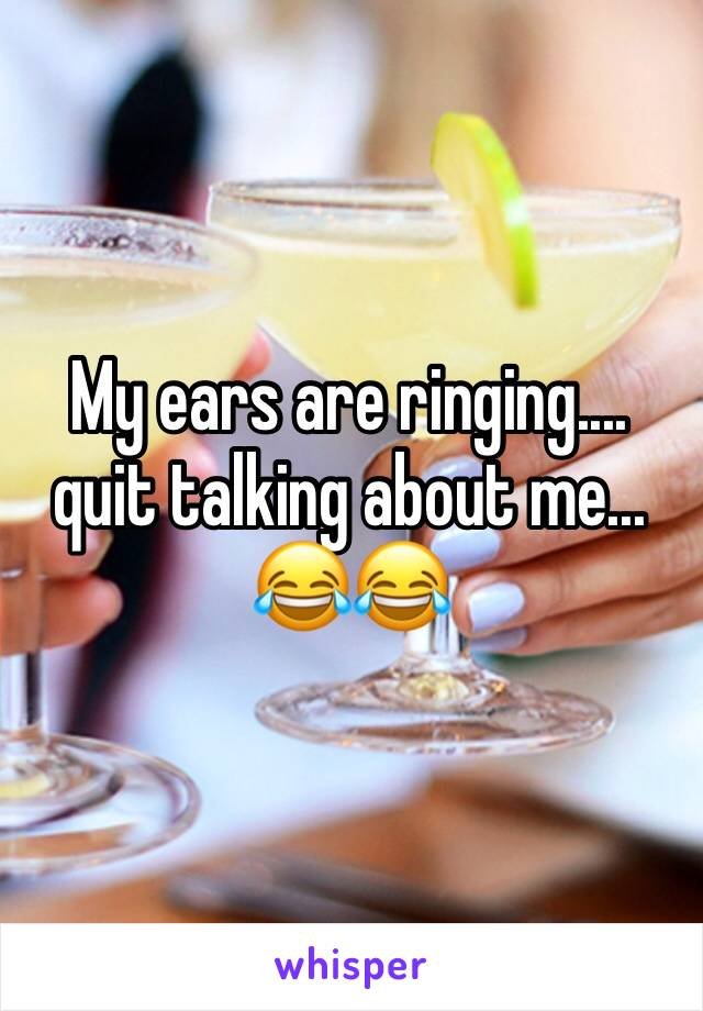 My ears are ringing.... quit talking about me... 😂😂