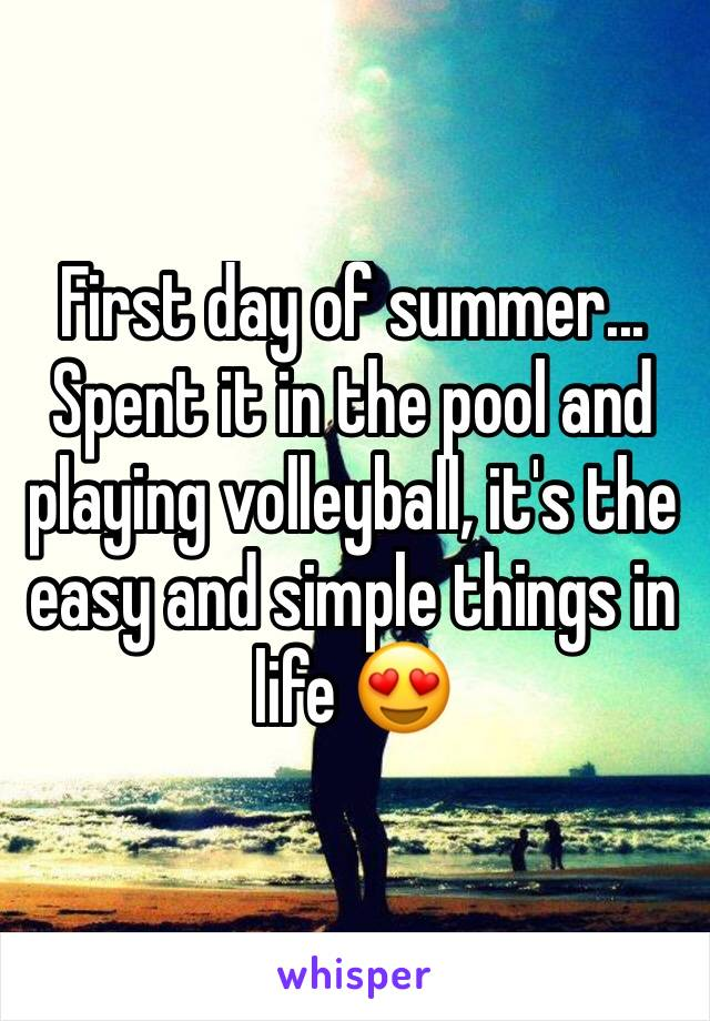 First day of summer... Spent it in the pool and playing volleyball, it's the easy and simple things in life 😍