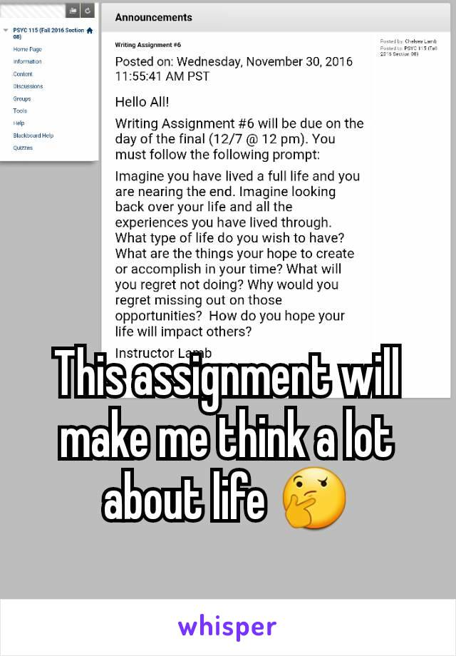This assignment will make me think a lot about life 🤔