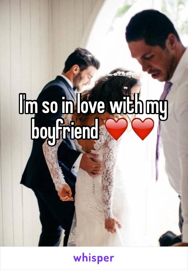 I'm so in love with my boyfriend ❤️❤️