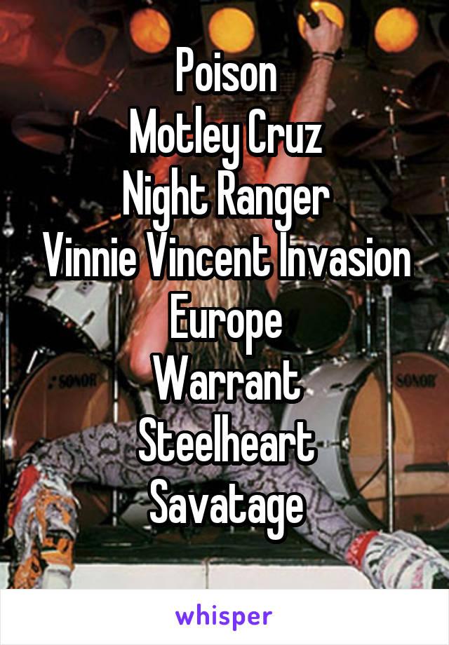 Poison Motley Cruz Night Ranger Vinnie Vincent Invasion Europe Warrant Steelheart Savatage