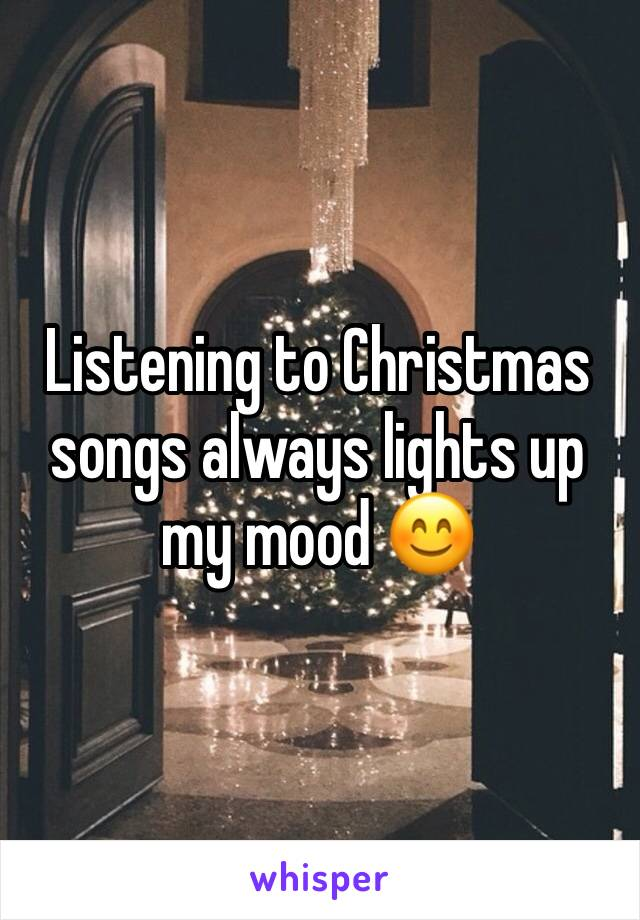 Listening to Christmas songs always lights up my mood 😊