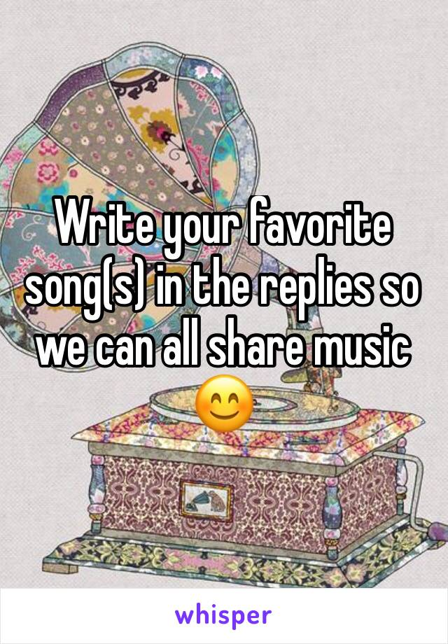Write your favorite song(s) in the replies so we can all share music 😊