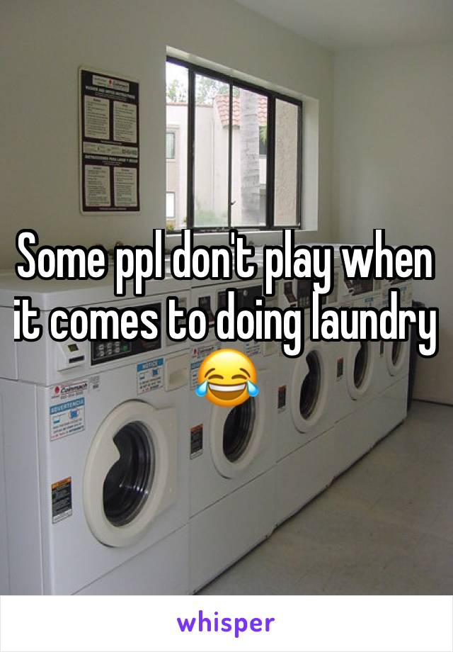 Some ppl don't play when it comes to doing laundry 😂