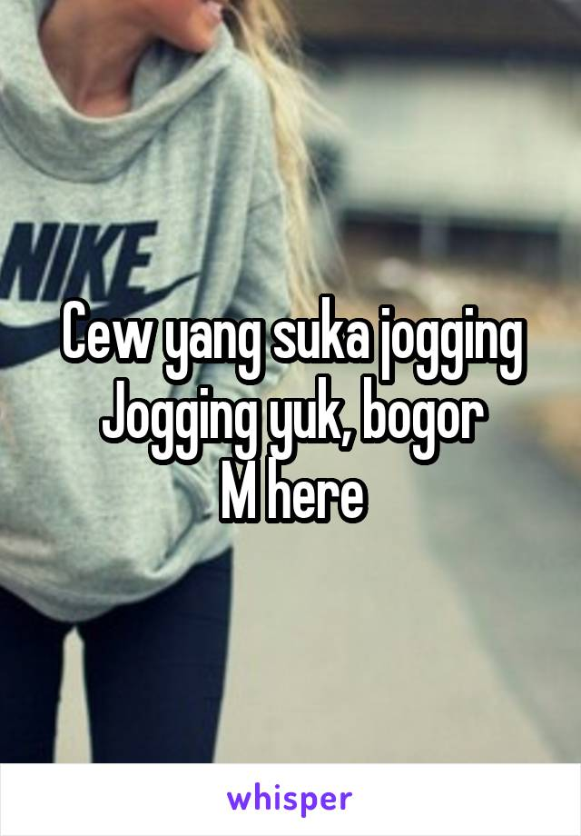 Cew yang suka jogging Jogging yuk, bogor M here