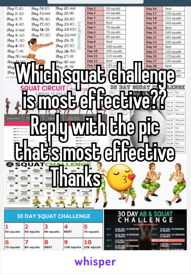 Which squat challenge is most effective??  Reply with the pic that's most effective Thanks 😚