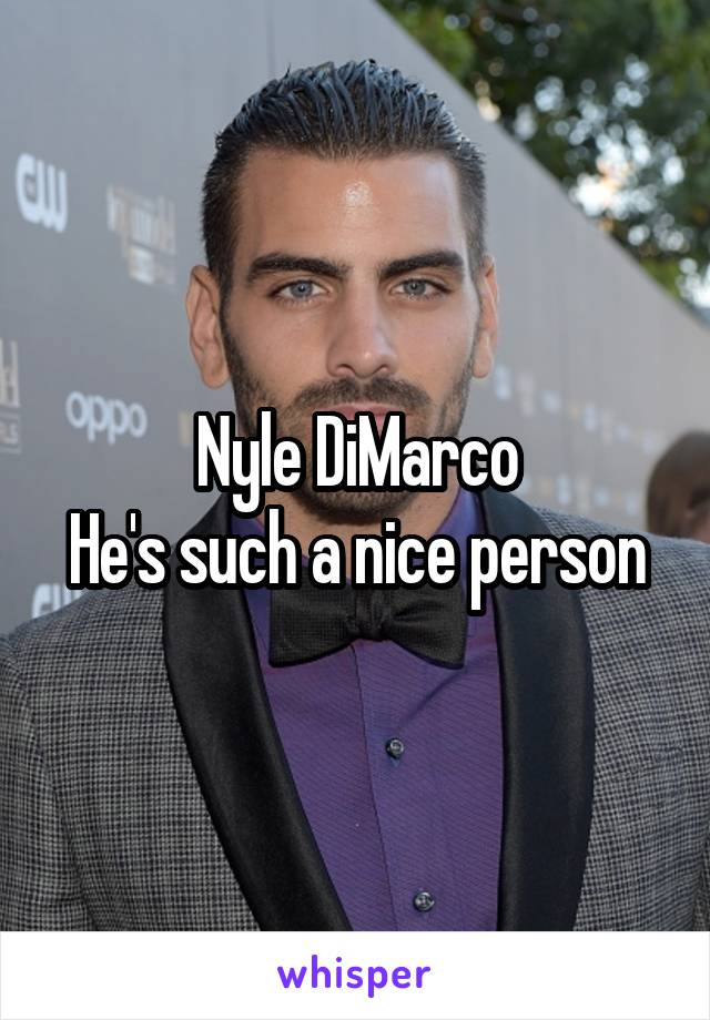 Nyle DiMarco He's such a nice person