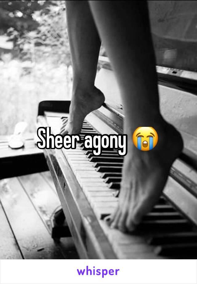Sheer agony 😭