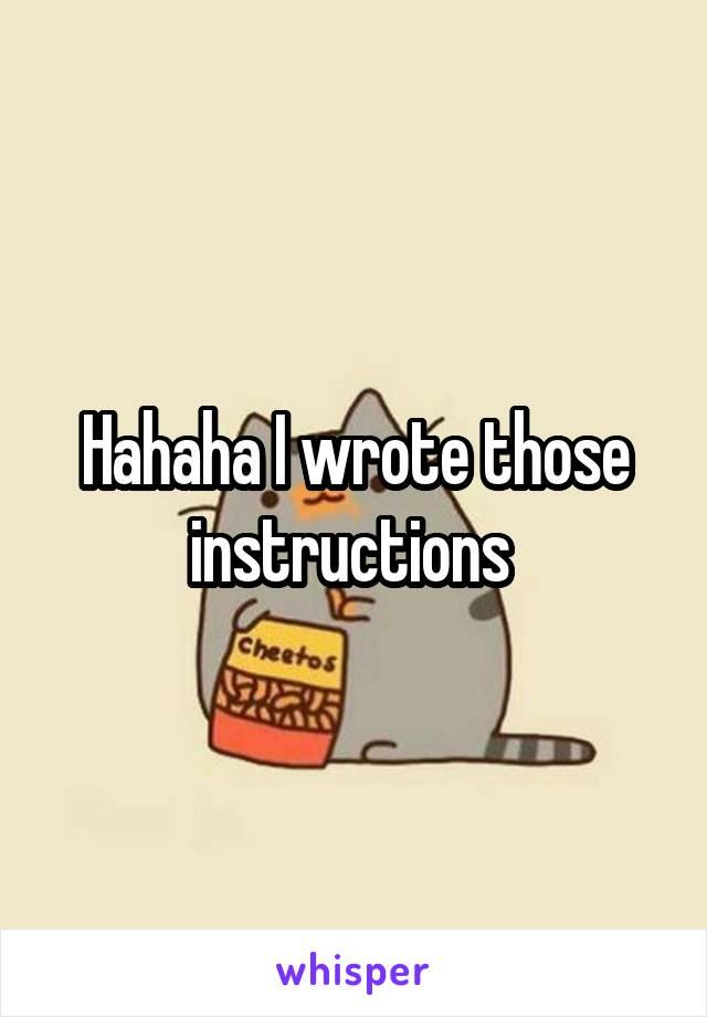 Hahaha I wrote those instructions