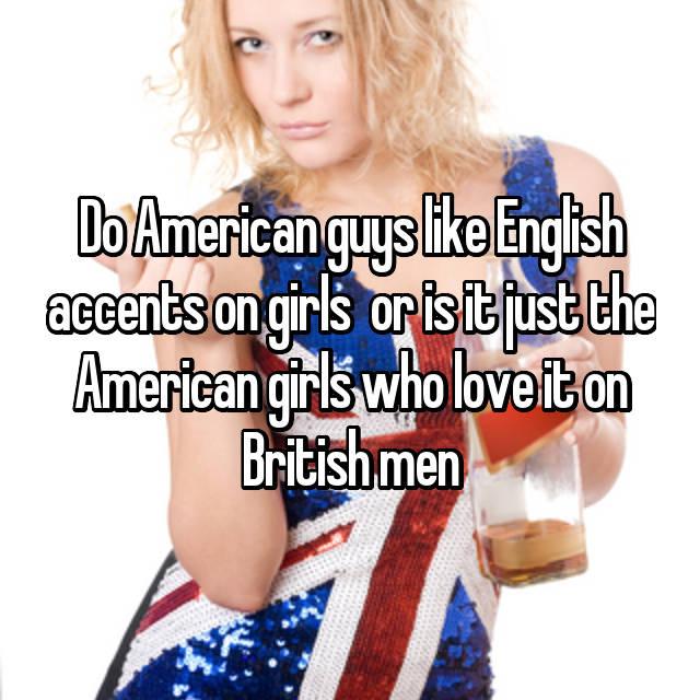 do american girls like english men