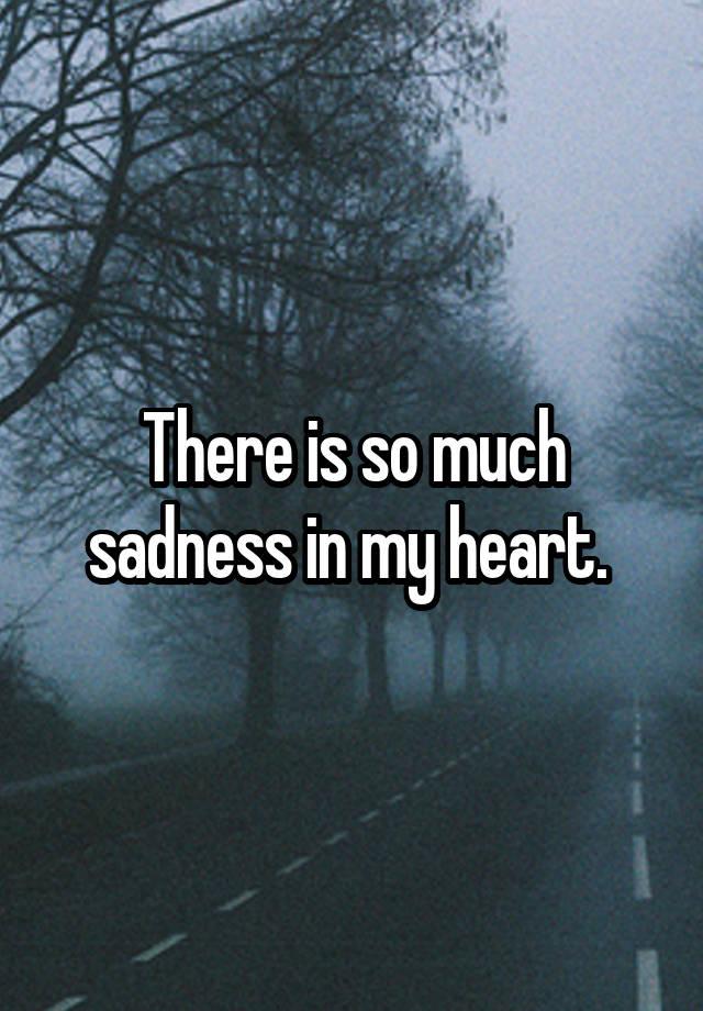 Heart sad my is 115 Heartbroken