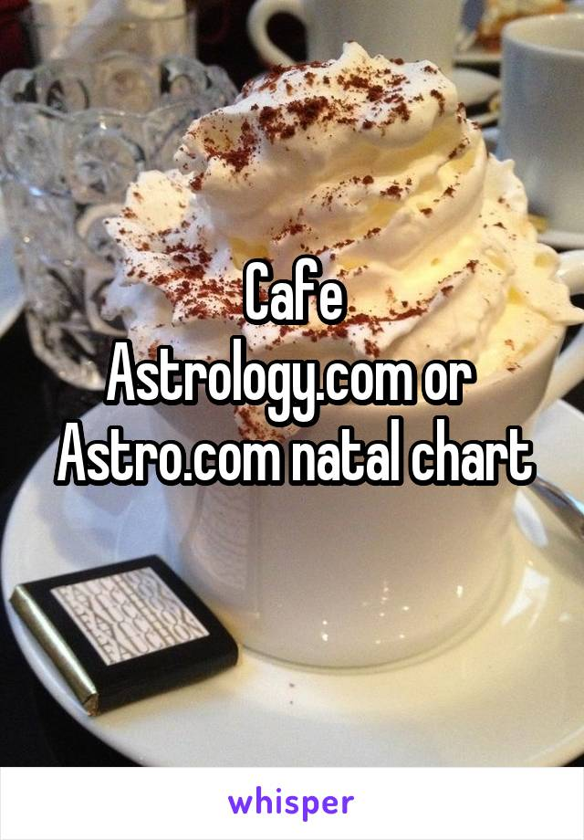 Cafe Astrology Or Astro Natal Chart