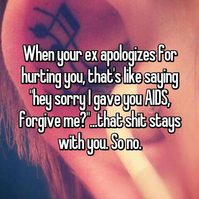 When your ex apologizes for hurting you