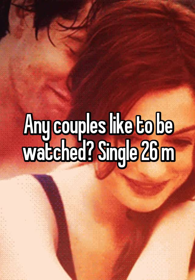 Couples who like to be watched