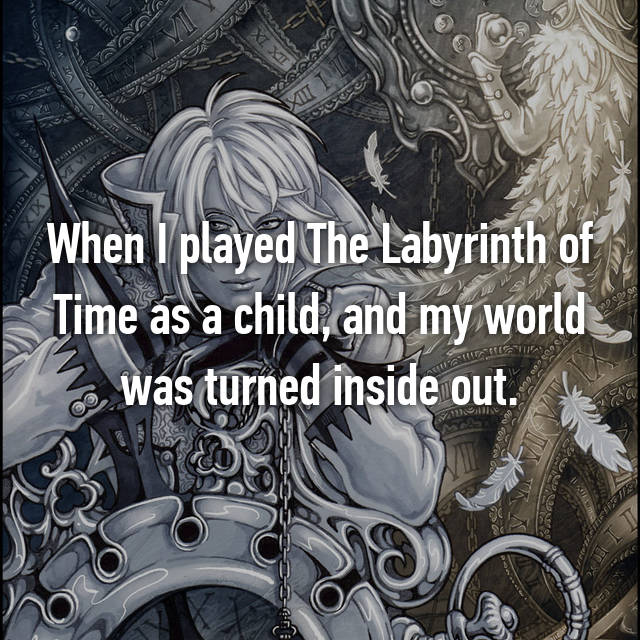 When I played The Labyrinth of Time as a child, and my world was turned inside out.