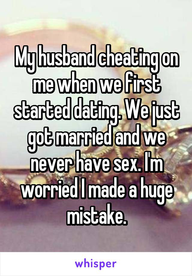 My husband cheated on me when we were dating