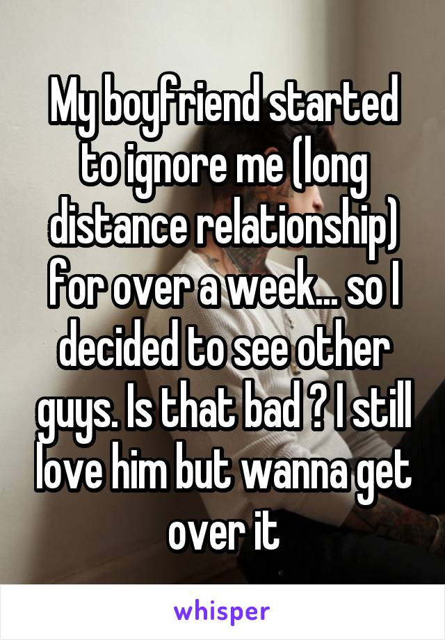 My boyfriend started to ignore me (long distance