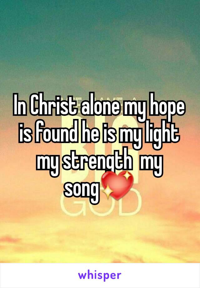 In Christ alone my hope is found he is my light my strength  my song💖
