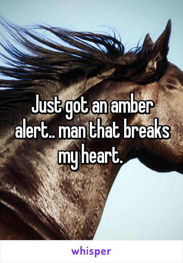 Just got an amber alert.. man that breaks my heart.