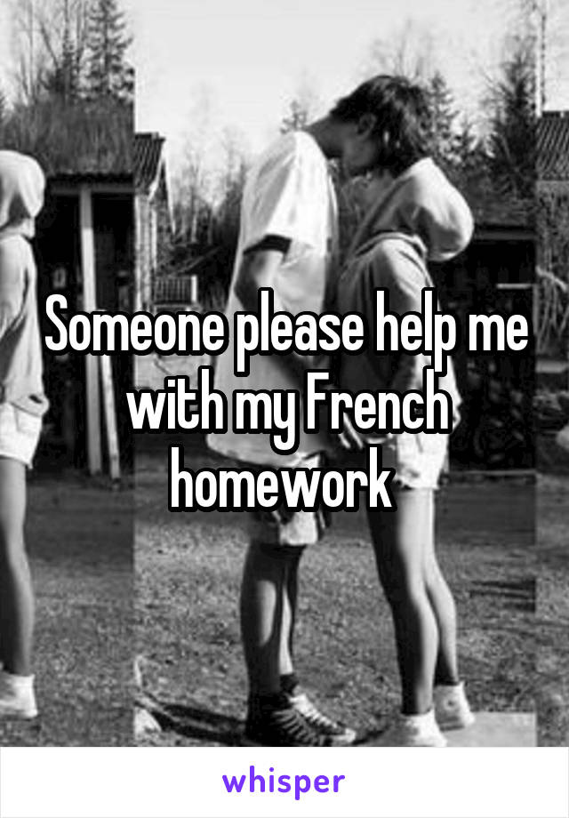 Someone please help me with my French homework