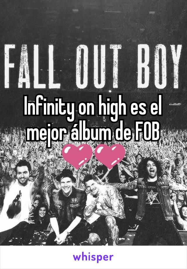 Infinity on high es el mejor álbum de FOB 💜💜