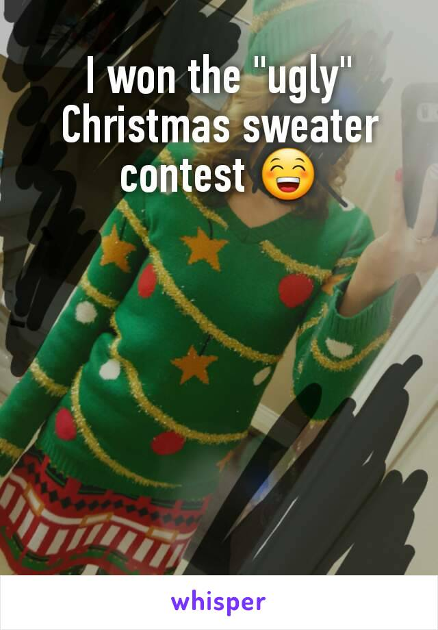 """I won the """"ugly"""" Christmas sweater contest 😁"""