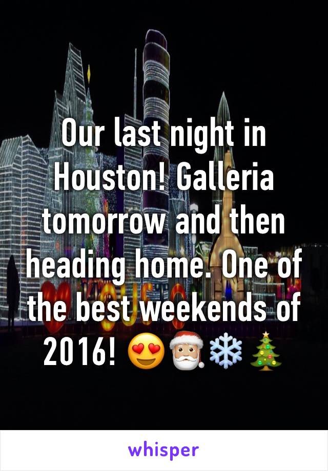 Our last night in Houston! Galleria tomorrow and then heading home. One of the best weekends of 2016! 😍🎅🏼❄️🎄