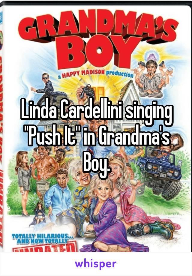 """Linda Cardellini singing """"Push It"""" in Grandma's Boy."""