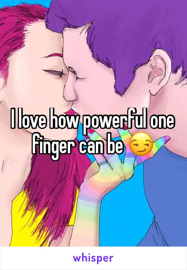I love how powerful one finger can be 😏