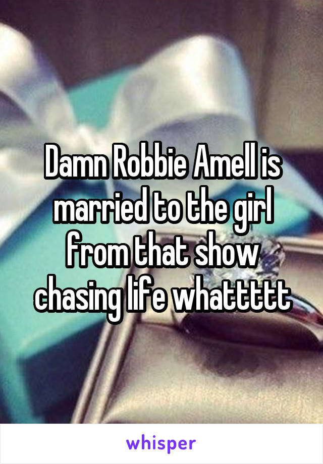 Damn Robbie Amell is married to the girl from that show chasing life whattttt