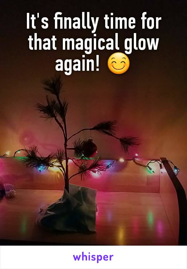 It's finally time for that magical glow again! 😊