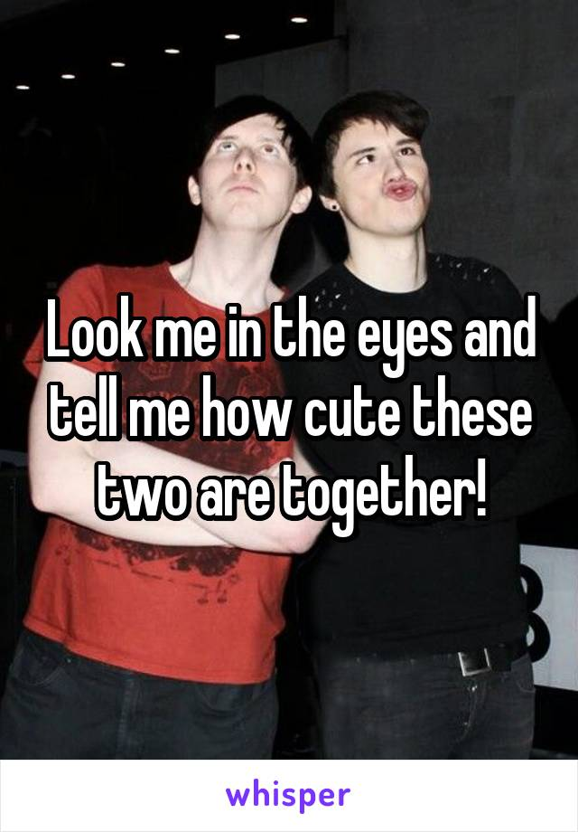 Look me in the eyes and tell me how cute these two are together!