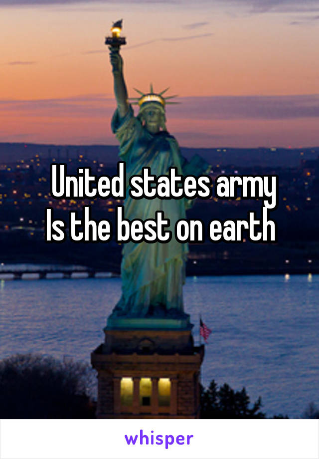 United states army Is the best on earth