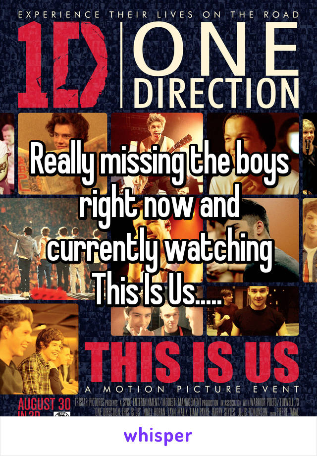 Really missing the boys right now and currently watching This Is Us.....