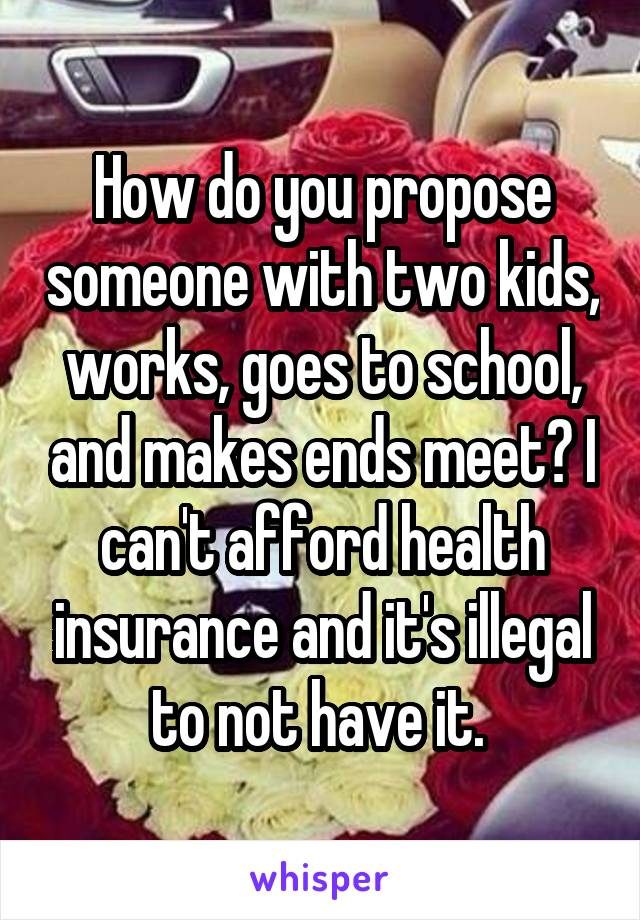 Do You Propose Someone With Two Kids Works Goes To School And