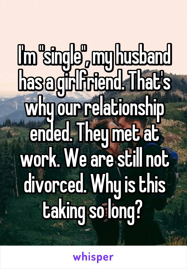 My husband has a girlfriend at work