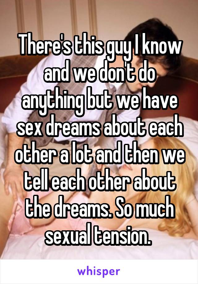 Why do we have sex dreams