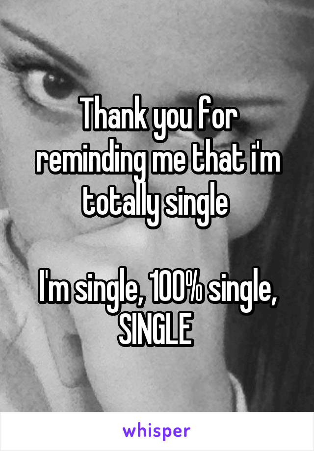 totally single